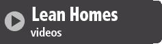 Lean Homes Videos